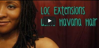 Using Havana Hair for Loc Extensions Video Review