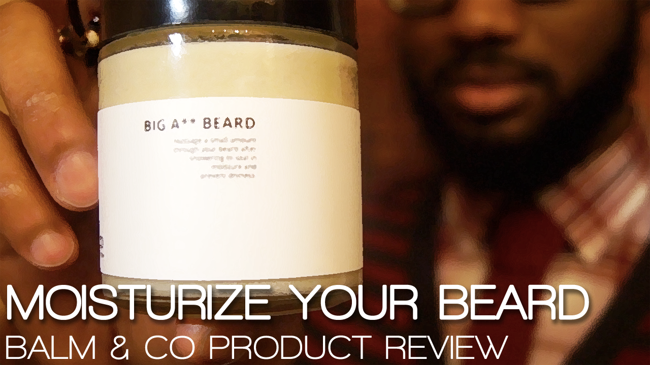 Man adding shine and softness to beard using the tutorial for How to Moisturize Your Beard using the Balm & Co Big A** Beard Butter.
