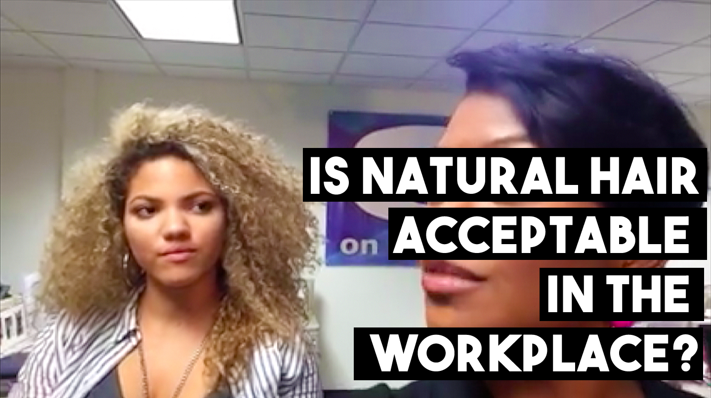 Is Natural Hair Acceptable in the Workplace? - CURLYNUGROWTH.com