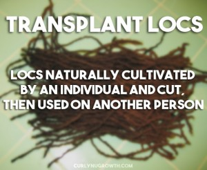Transplant Locs - CURLYNUGROWTH.com