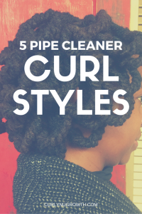 5 PIPE CLEANER CURL STYLES - CURLYNUGROWTH.COM