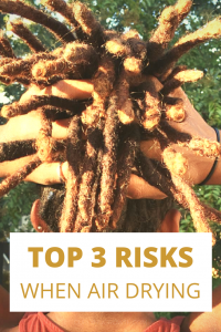 TOP 3 RISKS OF AIR DRYING LOCS