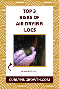 top 3 risks of air drying your locs