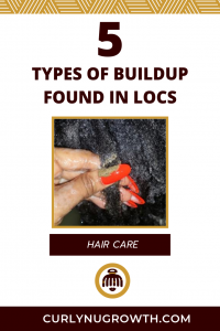 5 Types of Buildup Commonly Found in Locs