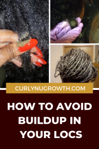 How to Avoid Buildup in Locs
